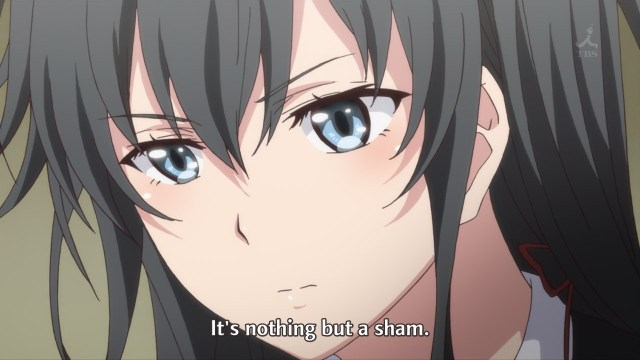 OreGairu S2 episode 10 anime notes - Yukinoshita Yukino doesn't like fake things
