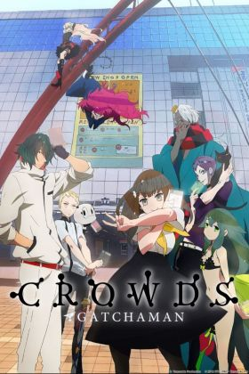 Gatchaman Crowds Anime