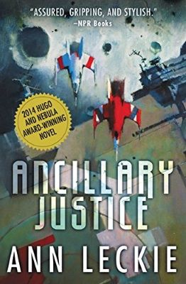 Ancillary Justice - Ann Leckie - Perfect Science-Fiction Books