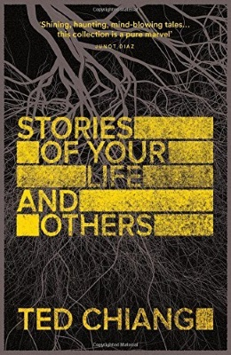 Stories of Your Life and Others - Ted Chiang - Perfect Science-Fiction Books